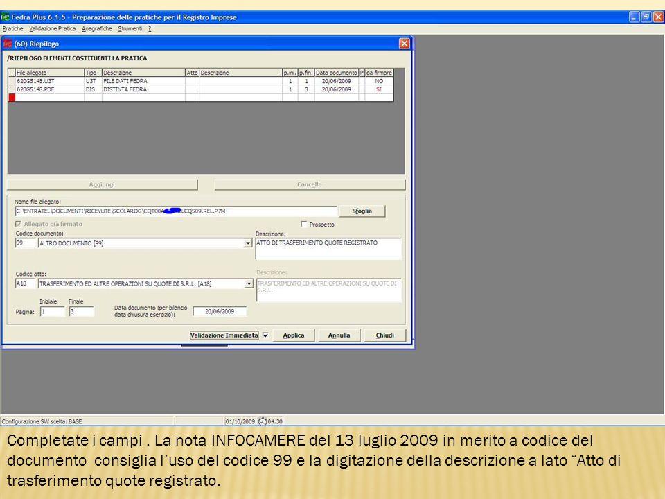 Completate i campi. La nota INFOCAMERE del 13 luglio 2009 in merito a codice del documento consiglia luso del codice 99 e la digitazione della descriz