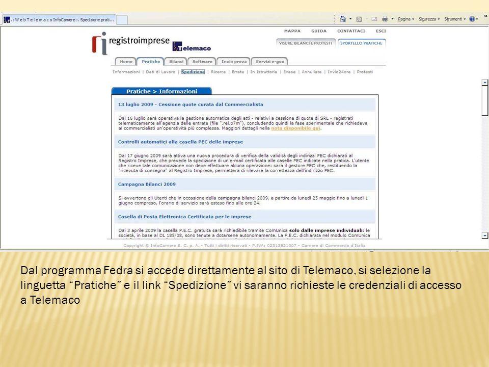 Dal programma Fedra si accede direttamente al sito di Telemaco, si selezione la linguetta Pratiche e il link Spedizione vi saranno richieste le creden
