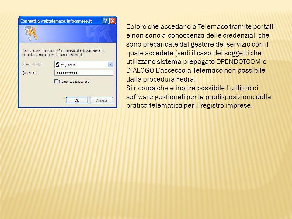 Coloro che accedano a Telemaco tramite portali e non sono a conoscenza delle credenziali che sono precaricate dal gestore del servizio con il quale ac
