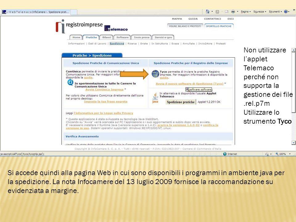 Non utilizzare lapplet Telemaco perché non supporta la gestione dei file.rel.p7m Utilizzare lo strumento Tyco Si accede quindi alla pagina Web in cui