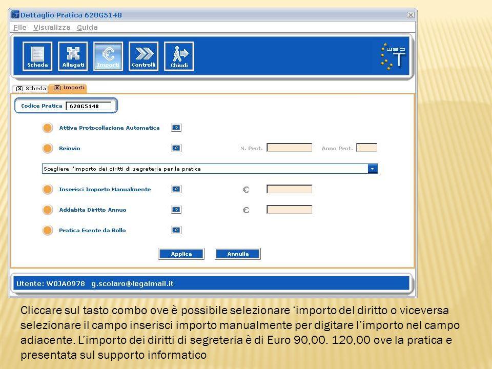 Cliccare sul tasto combo ove è possibile selezionare importo del diritto o viceversa selezionare il campo inserisci importo manualmente per digitare l