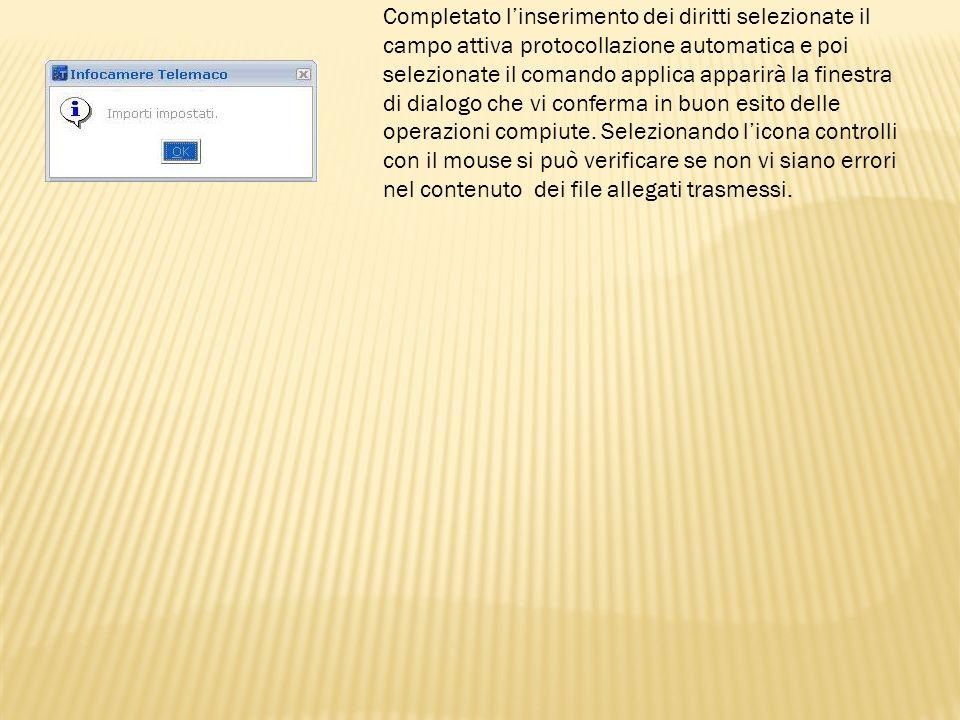Completato linserimento dei diritti selezionate il campo attiva protocollazione automatica e poi selezionate il comando applica apparirà la finestra d