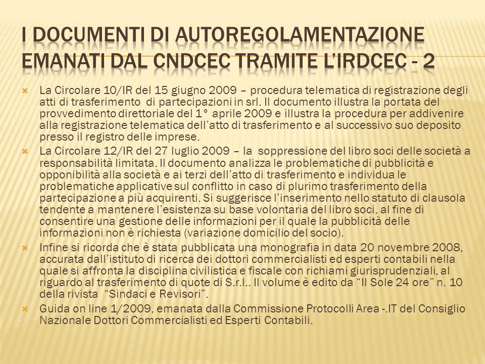 La Circolare 10/IR del 15 giugno 2009 – procedura telematica di registrazione degli atti di trasferimento di partecipazioni in srl. Il documento illus