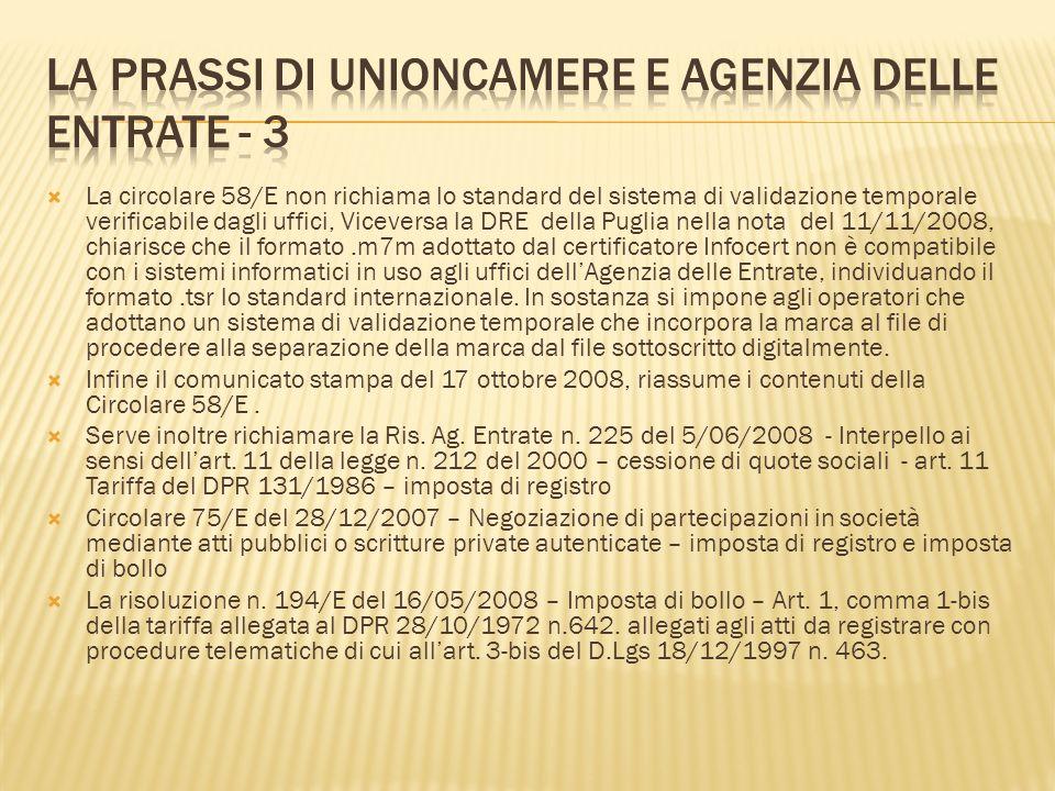 La circolare 58/E non richiama lo standard del sistema di validazione temporale verificabile dagli uffici, Viceversa la DRE della Puglia nella nota de