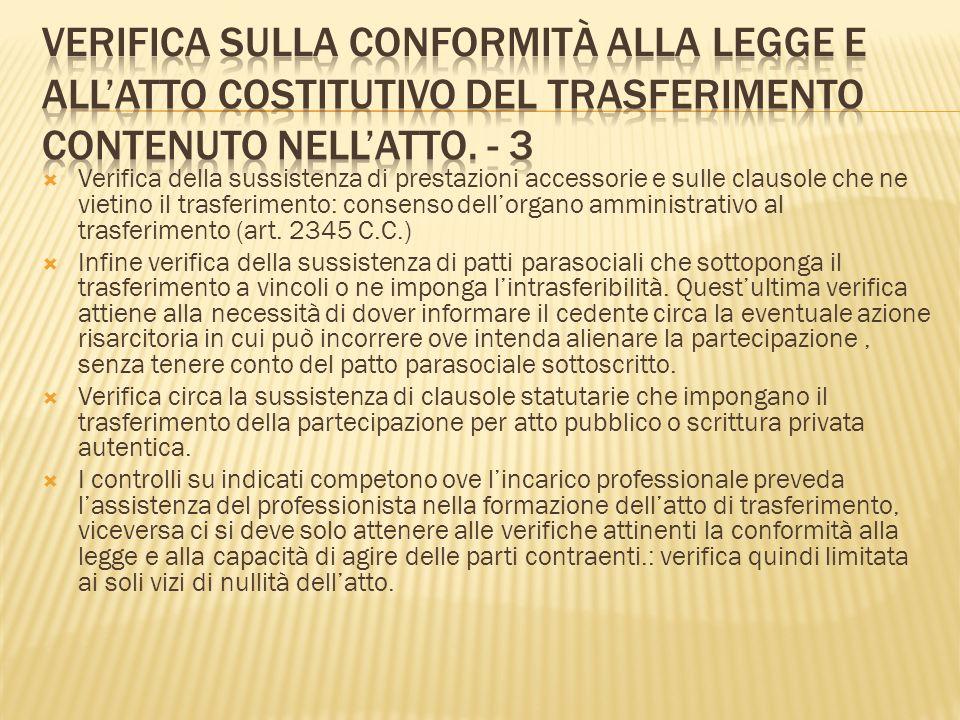 Verifica della sussistenza di prestazioni accessorie e sulle clausole che ne vietino il trasferimento: consenso dellorgano amministrativo al trasferim
