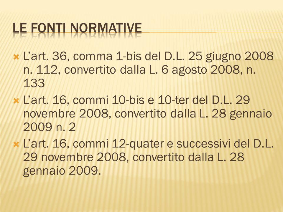 Lart. 36, comma 1-bis del D.L. 25 giugno 2008 n. 112, convertito dalla L. 6 agosto 2008, n. 133 Lart. 16, commi 10-bis e 10-ter del D.L. 29 novembre 2