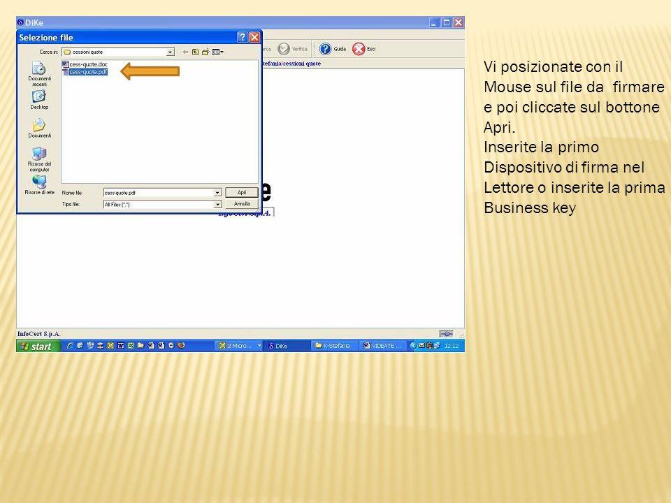 Vi posizionate con il Mouse sul file da firmare e poi cliccate sul bottone Apri. Inserite la primo Dispositivo di firma nel Lettore o inserite la prim