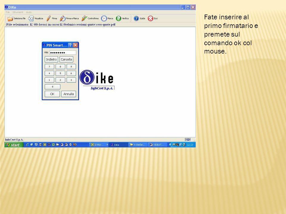 Fate inserire al primo firmatario e premete sul comando ok col mouse.