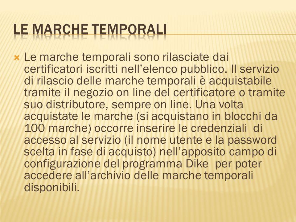 Le marche temporali sono rilasciate dai certificatori iscritti nellelenco pubblico. Il servizio di rilascio delle marche temporali è acquistabile tram