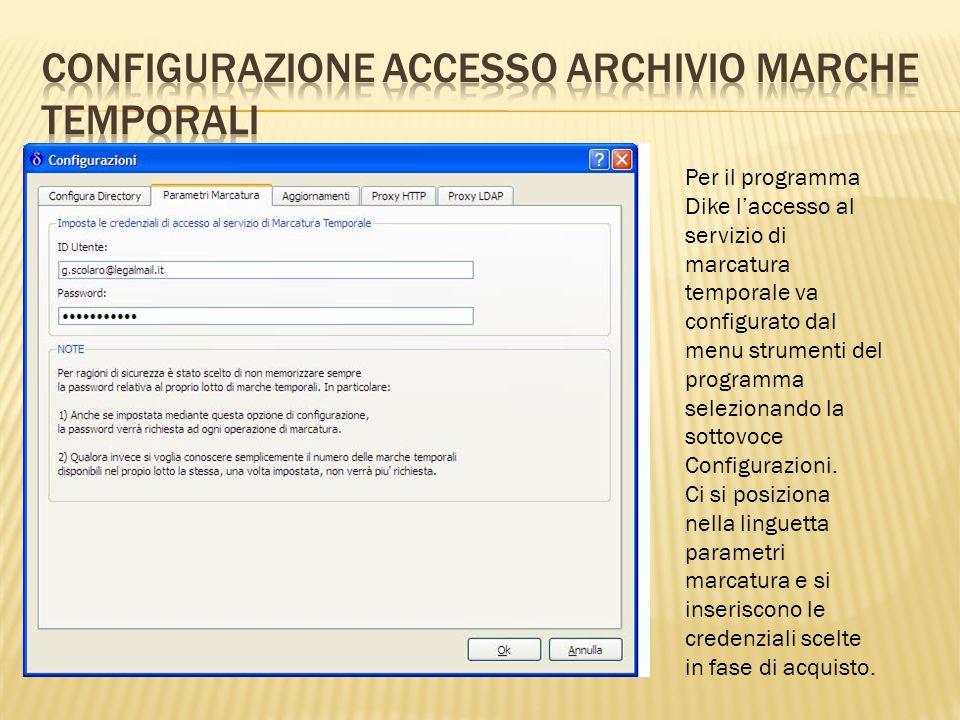 Per il programma Dike laccesso al servizio di marcatura temporale va configurato dal menu strumenti del programma selezionando la sottovoce Configuraz