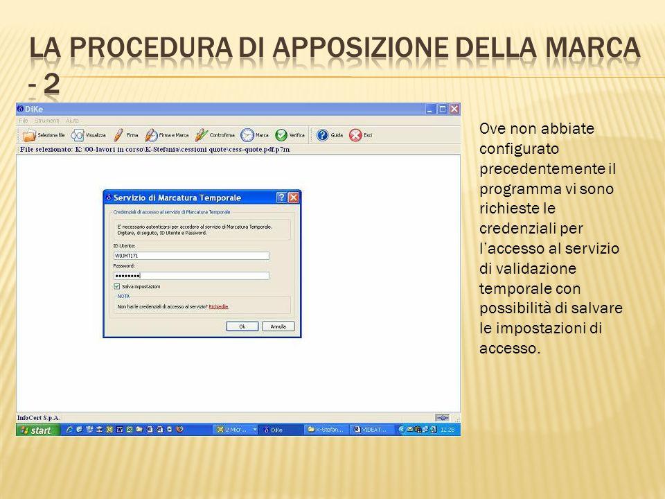 Ove non abbiate configurato precedentemente il programma vi sono richieste le credenziali per laccesso al servizio di validazione temporale con possib