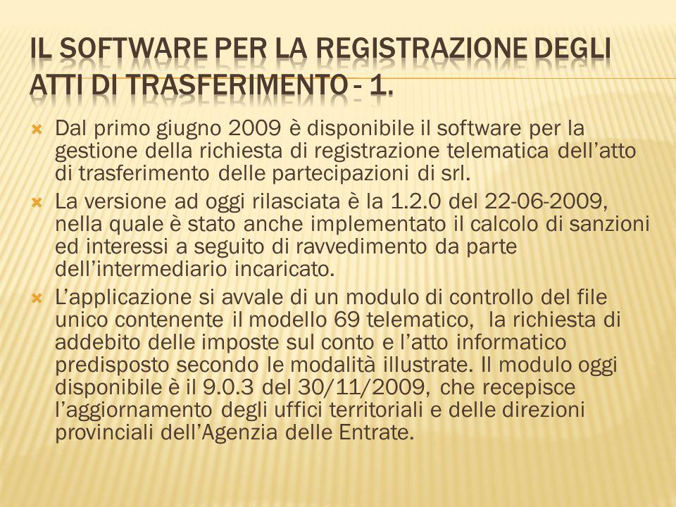 Dal primo giugno 2009 è disponibile il software per la gestione della richiesta di registrazione telematica dellatto di trasferimento delle partecipaz