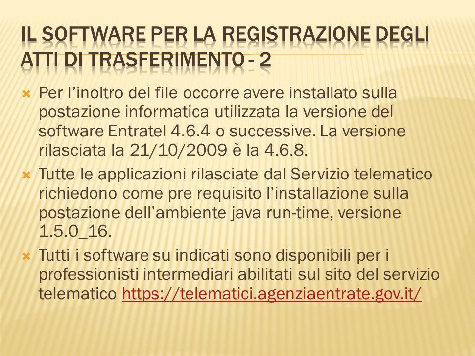 Per linoltro del file occorre avere installato sulla postazione informatica utilizzata la versione del software Entratel 4.6.4 o successive. La versio
