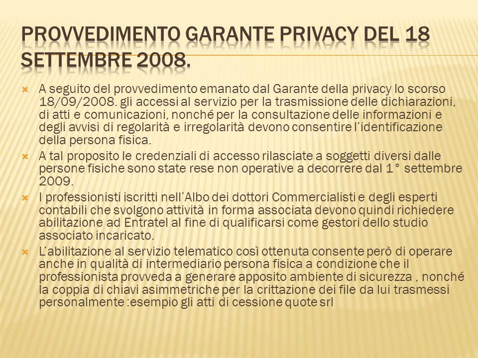 A seguito del provvedimento emanato dal Garante della privacy lo scorso 18/09/2008. gli accessi al servizio per la trasmissione delle dichiarazioni, d