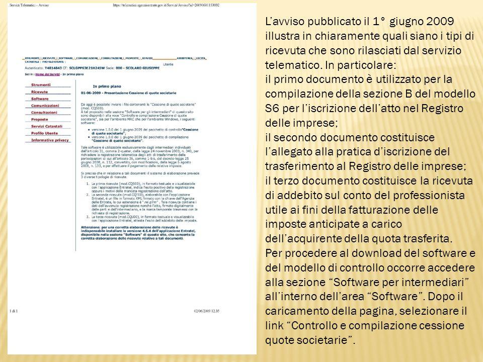 Lavviso pubblicato il 1° giugno 2009 illustra in chiaramente quali siano i tipi di ricevuta che sono rilasciati dal servizio telematico. In particolar