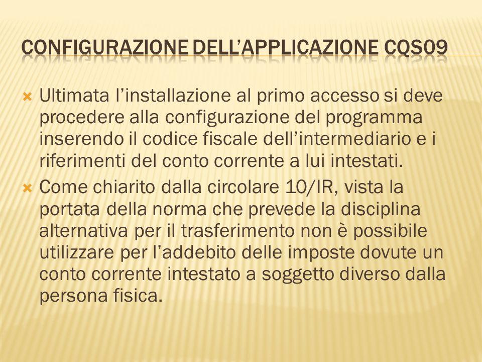Ultimata linstallazione al primo accesso si deve procedere alla configurazione del programma inserendo il codice fiscale dellintermediario e i riferim