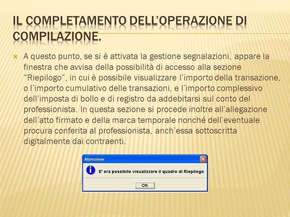 A questo punto, se si è attivata la gestione segnalazioni, appare la finestra che avvisa della possibilità di accesso alla sezione Riepilogo, in cui è