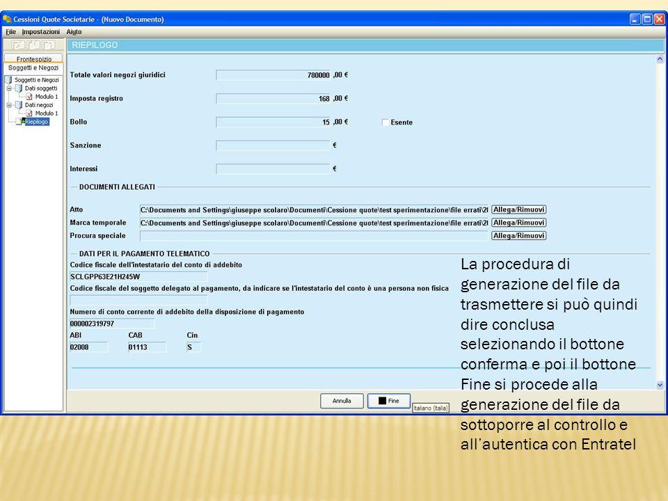 La procedura di generazione del file da trasmettere si può quindi dire conclusa selezionando il bottone conferma e poi il bottone Fine si procede alla