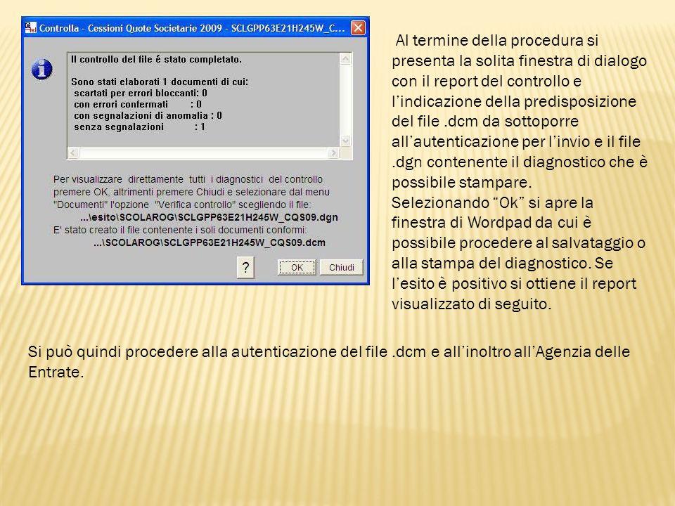 Al termine della procedura si presenta la solita finestra di dialogo con il report del controllo e lindicazione della predisposizione del file.dcm da