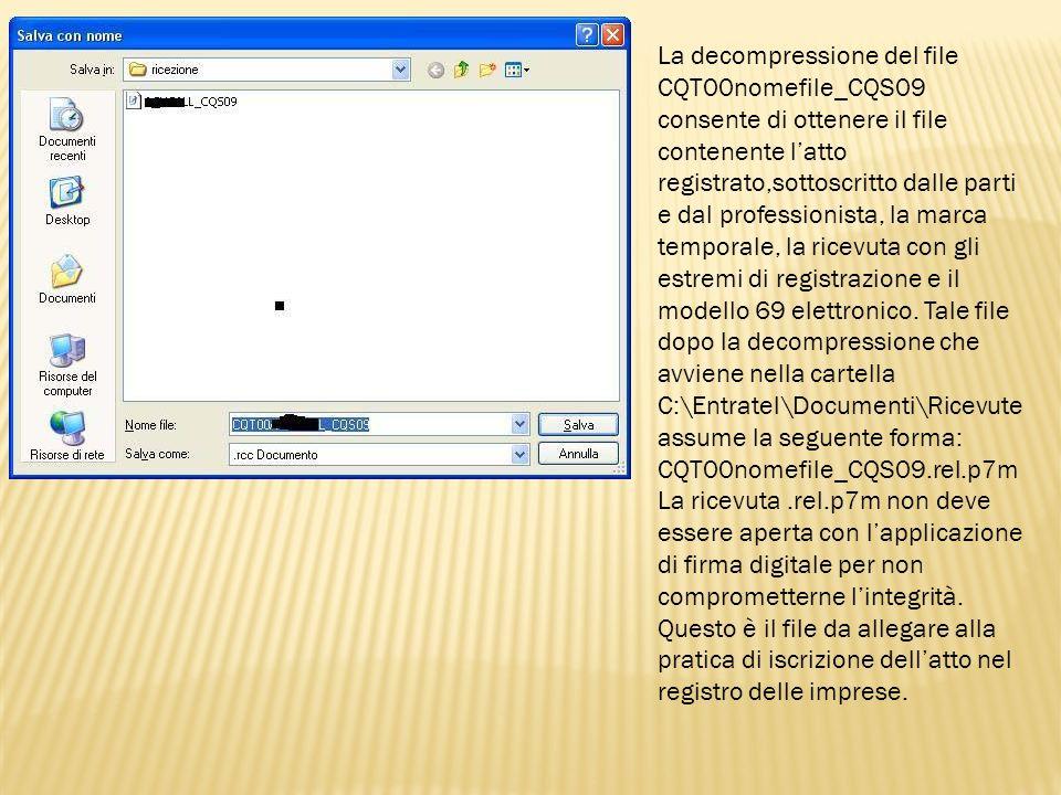 La decompressione del file CQT00nomefile_CQS09 consente di ottenere il file contenente latto registrato,sottoscritto dalle parti e dal professionista,