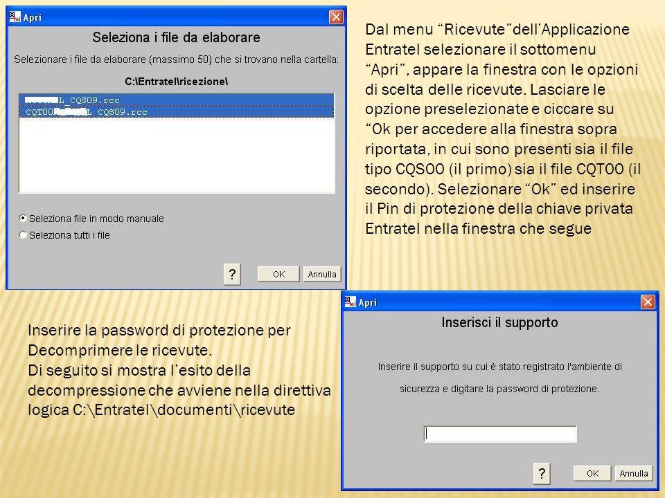Dal menu RicevutedellApplicazione Entratel selezionare il sottomenu Apri, appare la finestra con le opzioni di scelta delle ricevute. Lasciare le opzi