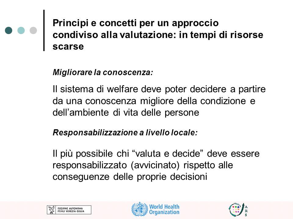 Principi e concetti per un approccio condiviso alla valutazione: in tempi di risorse scarse Migliorare la conoscenza: Il sistema di welfare deve poter