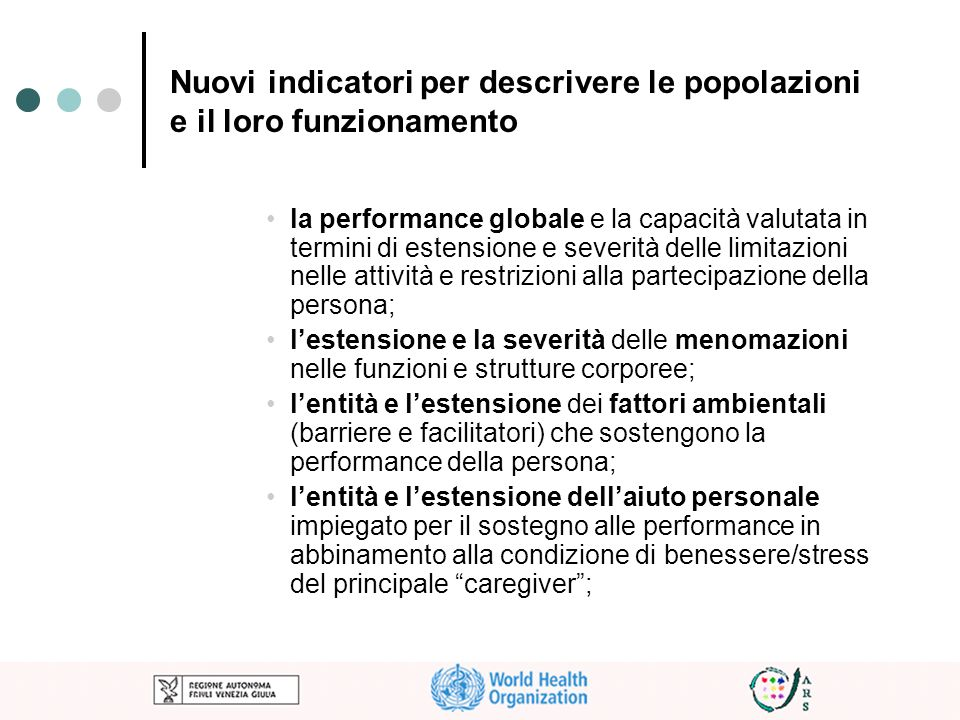 Nuovi indicatori per descrivere le popolazioni e il loro funzionamento la performance globale e la capacità valutata in termini di estensione e severi