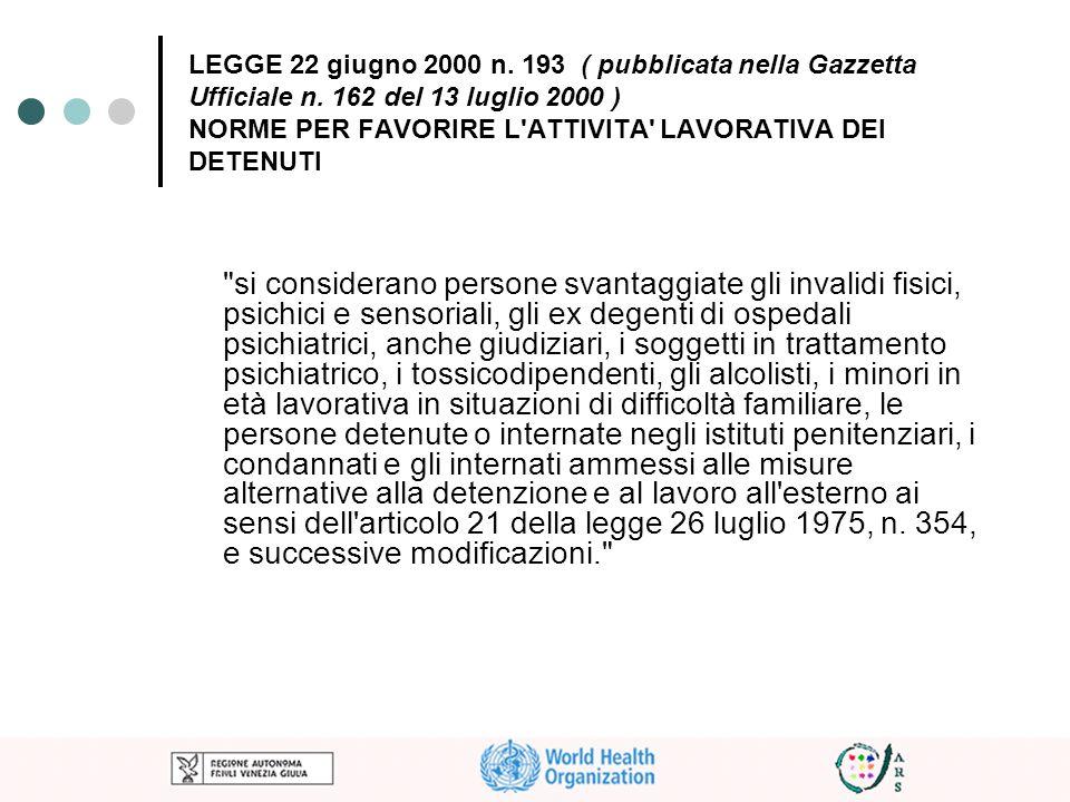 LEGGE 22 giugno 2000 n. 193 ( pubblicata nella Gazzetta Ufficiale n. 162 del 13 luglio 2000 ) NORME PER FAVORIRE L'ATTIVITA' LAVORATIVA DEI DETENUTI