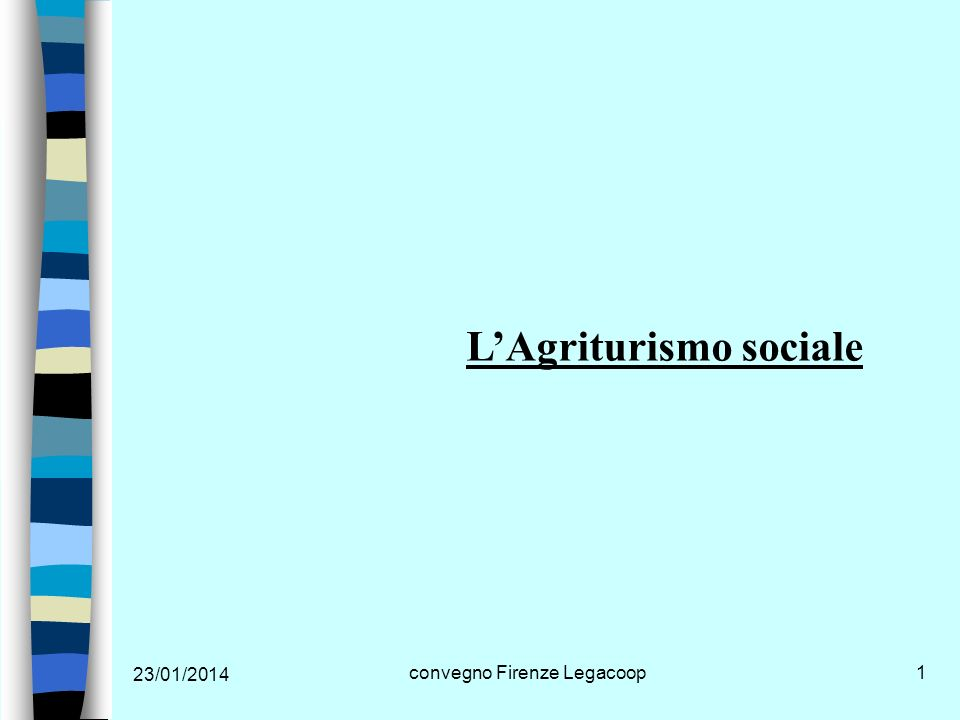 23/01/2014 convegno Firenze Legacoop2 LAgriturismo sociale Decreto Legislativo 228 del 2001 1.