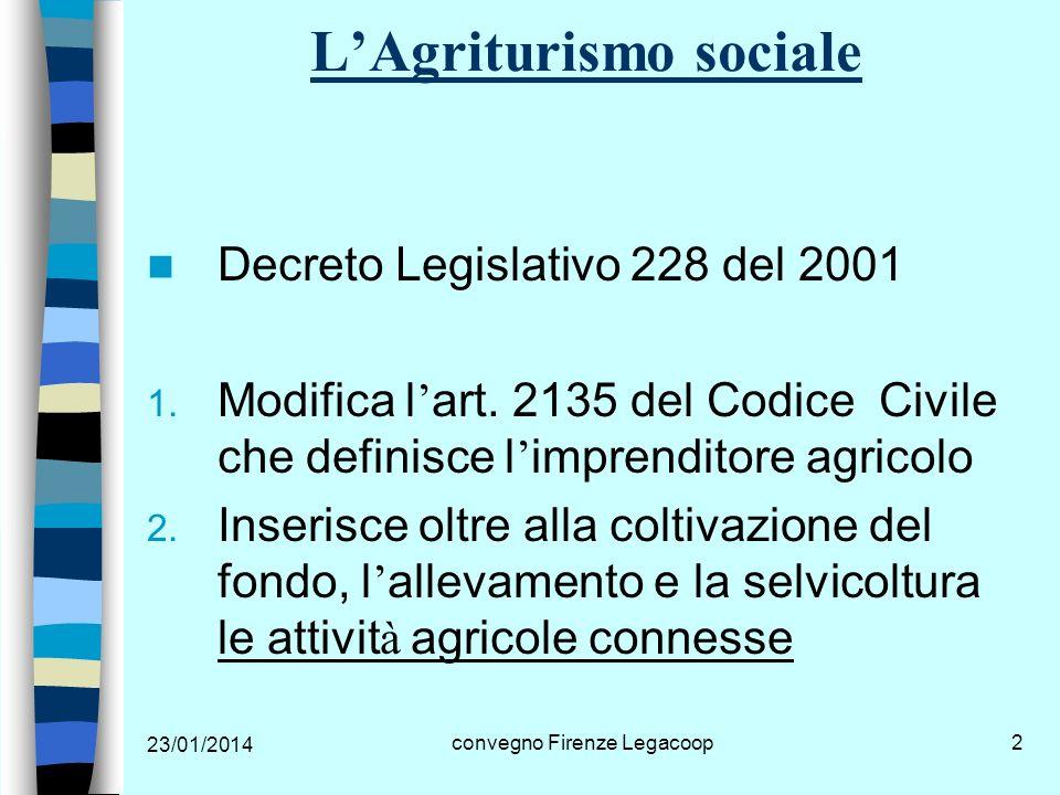 23/01/2014 convegno Firenze Legacoop13 LAgriturismo sociale Grazie per l attenzione mfini@regione.emilia-romagna.it