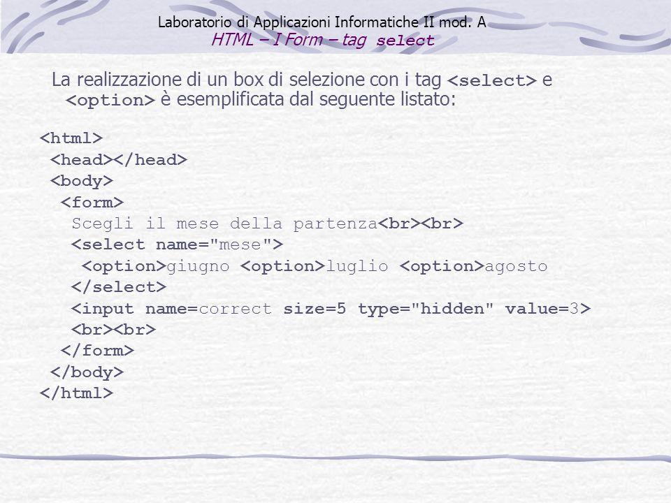 che produce la seguente visualizzazione: Laboratorio di Applicazioni Informatiche II mod.