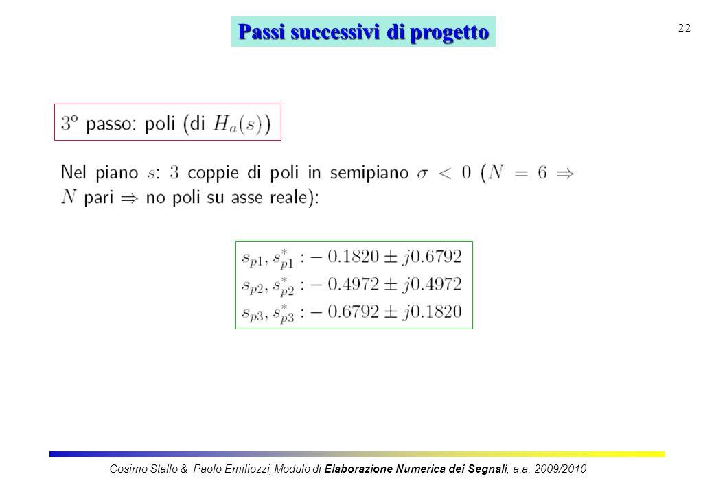 22 Passi successivi di progetto Cosimo Stallo & Paolo Emiliozzi, Modulo di Elaborazione Numerica dei Segnali, a.a. 2009/2010