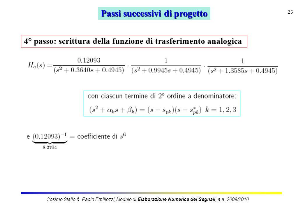 23 Passi successivi di progetto 4° passo: scrittura della funzione di trasferimento analogica Cosimo Stallo & Paolo Emiliozzi, Modulo di Elaborazione