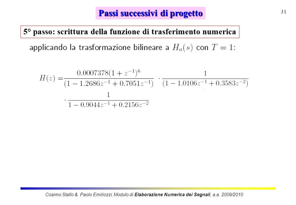 31 Passi successivi di progetto 5° passo: scrittura della funzione di trasferimento numerica Cosimo Stallo & Paolo Emiliozzi, Modulo di Elaborazione N