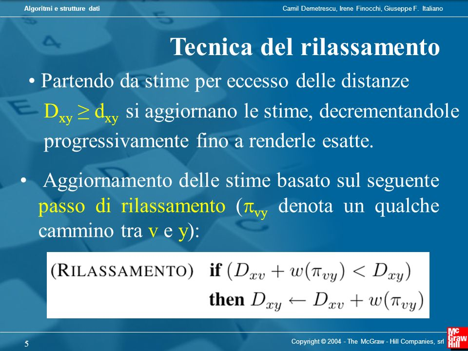 Camil Demetrescu, Irene Finocchi, Giuseppe F. ItalianoAlgoritmi e strutture dati Copyright © 2004 - The McGraw - Hill Companies, srl 5 Tecnica del ril