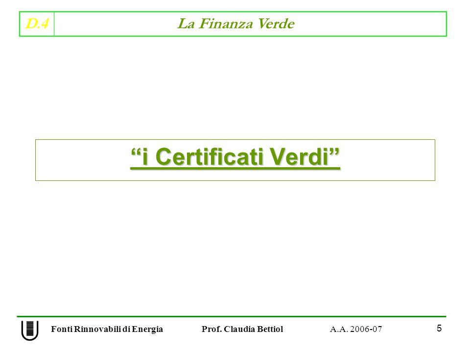D.4 La Finanza Verde 56 Fonti Rinnovabili di Energia Prof.