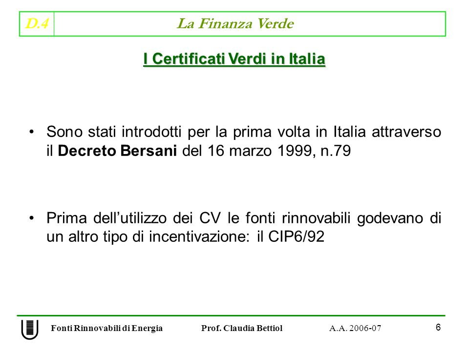 D.4 La Finanza Verde 47 Fonti Rinnovabili di Energia Prof. Claudia Bettiol A.A. 2006-07
