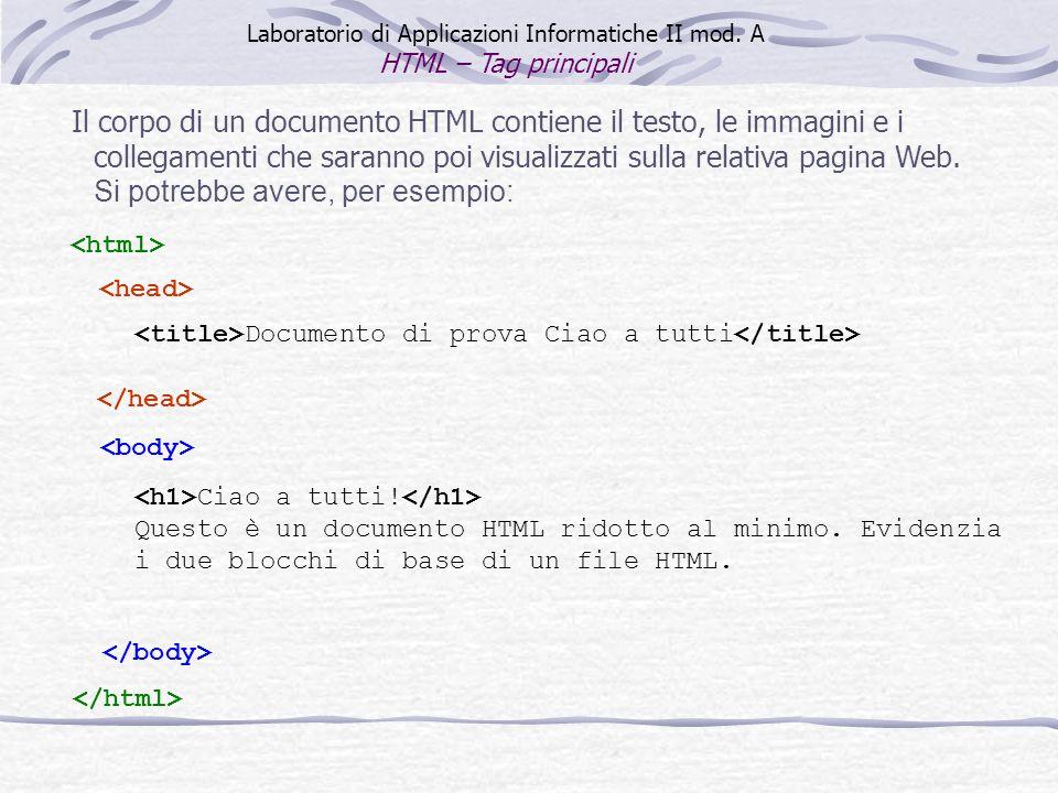 Documento di prova Ciao a tutti Ciao a tutti! Questo è un documento HTML ridotto al minimo. Evidenzia i due blocchi di base di un file HTML. Laborator