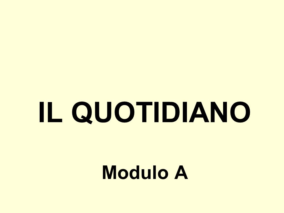 IL QUOTIDIANO Modulo A