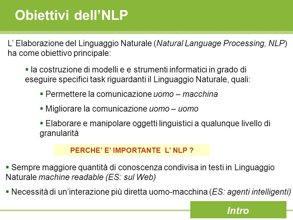 Linguaggi Formali: complessità Intro Le grammatiche sono modelli dichiarativi I corrispondenti modelli procedurali sono: Type 0 Grammars - Unrestricted Turing Machine Type 1 Grammars - Context- Sensitive Turing Machine Type 2 Grammars - Context-Free Push-down automaton Type 3 Grammars - Regular Finite State Automaton (FSA)