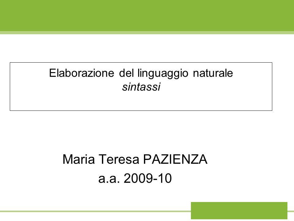 Elaborazione del linguaggio naturale sintassi Maria Teresa PAZIENZA a.a. 2009-10