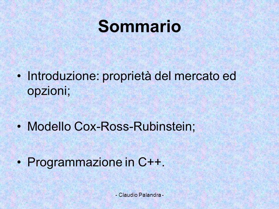 - Claudio Palandra - Sommario Introduzione: proprietà del mercato ed opzioni; Modello Cox-Ross-Rubinstein; Programmazione in C++.