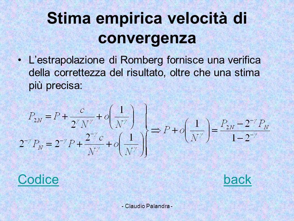 - Claudio Palandra - Stima empirica velocità di convergenza Lestrapolazione di Romberg fornisce una verifica della correttezza del risultato, oltre ch