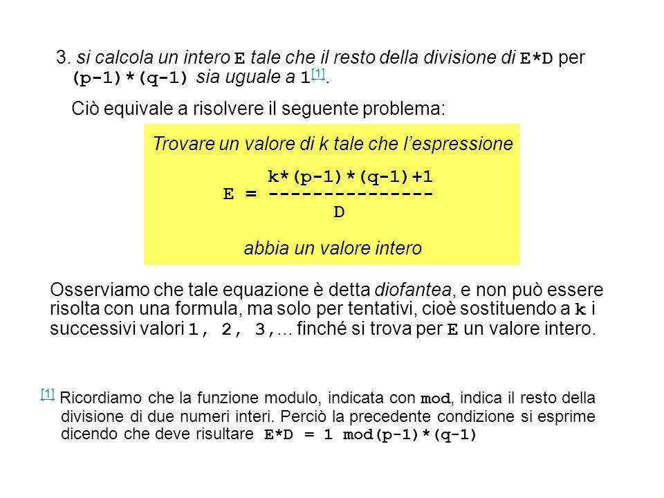 [1] [1] Ricordiamo che la funzione modulo, indicata con mod, indica il resto della divisione di due numeri interi. Perciò la precedente condizione si