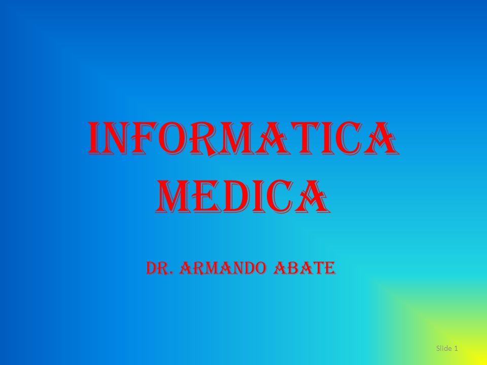 Informatica Medica Slide 1 Dr. Armando Abate