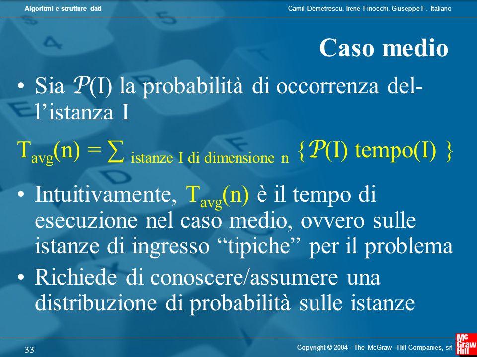 Camil Demetrescu, Irene Finocchi, Giuseppe F. ItalianoAlgoritmi e strutture dati Copyright © 2004 - The McGraw - Hill Companies, srl 33 Sia P (I) la p