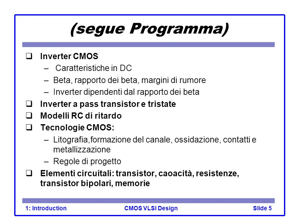 CMOS VLSI Design1: IntroductionSlide 26 CMOS NAND Gate ABY 00 01 10 11
