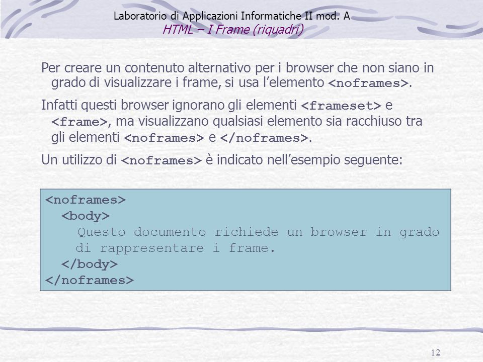 12 Questo documento richiede un browser in grado di rappresentare i frame.