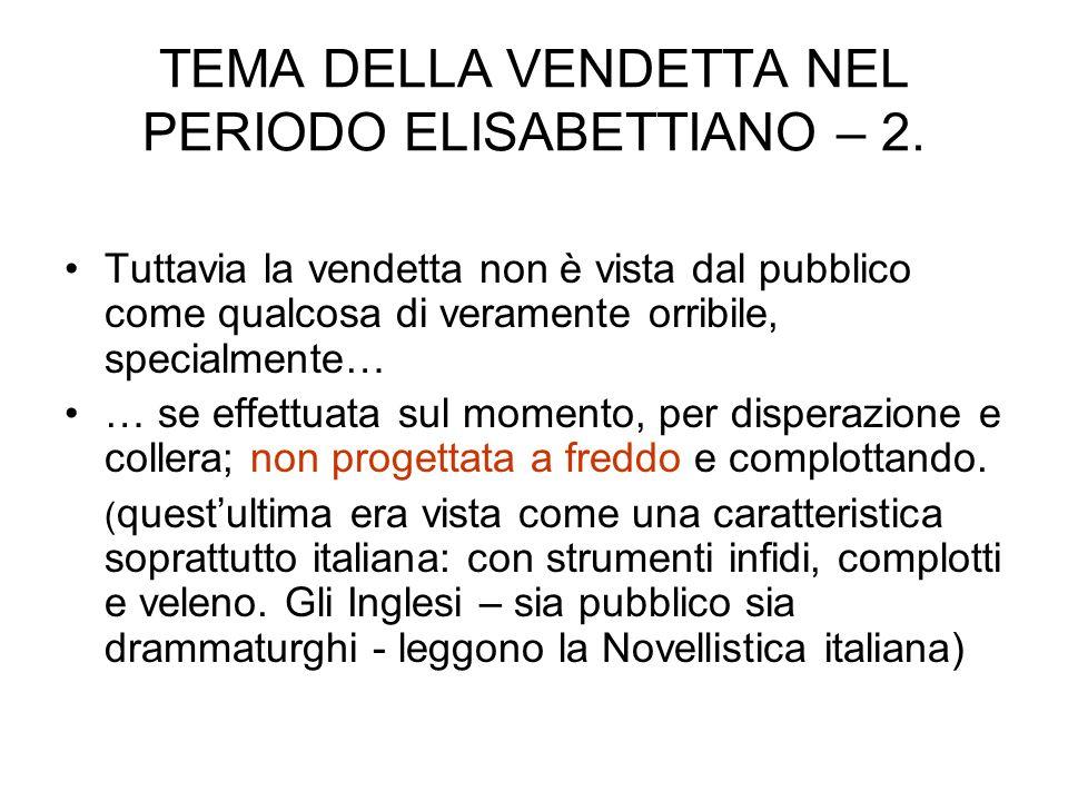 TEMA DELLA VENDETTA NEL PERIODO ELISABETTIANO – 2.