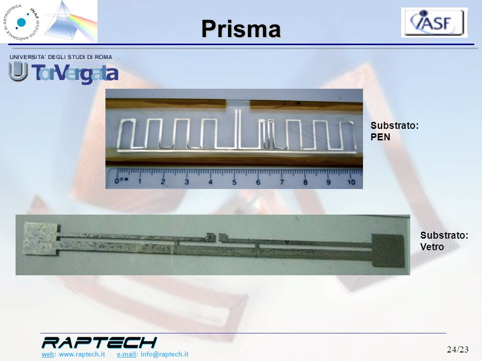 web: www.raptech.it e-mail: info@raptech.it 24/23 Prisma Substrato: PEN Substrato: Vetro